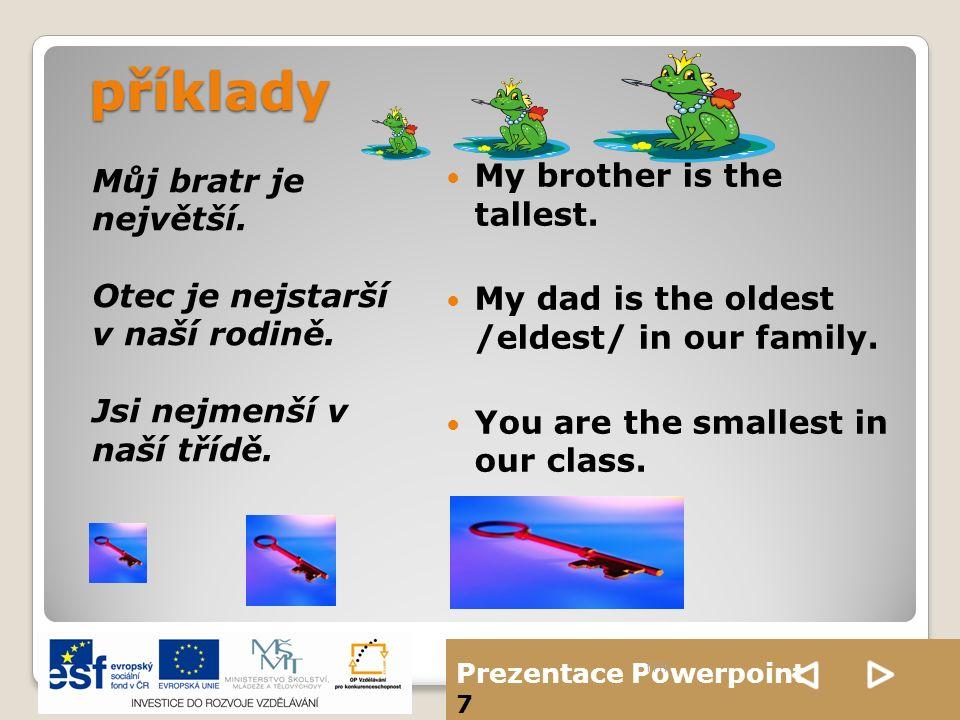 Prezentace Powerpoint 7 příklady Můj bratr je největší.