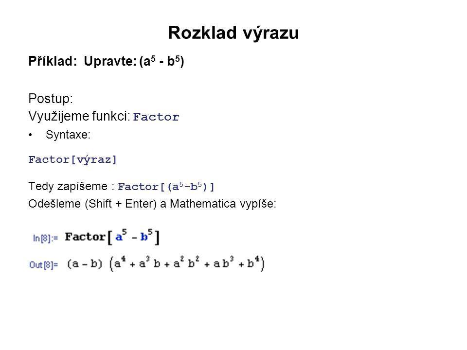 Příklady k samostatnému vyřešení S využitím programu Mathematica 7.0