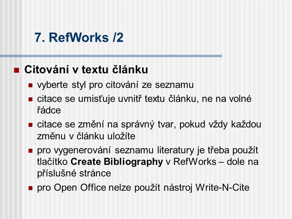7. RefWorks /2 Citování v textu článku vyberte styl pro citování ze seznamu citace se umisťuje uvnitř textu článku, ne na volné řádce citace se změní
