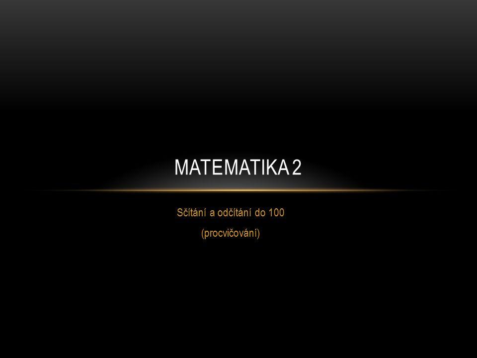 Sčítání a odčítání do 100 (procvičování) MATEMATIKA 2