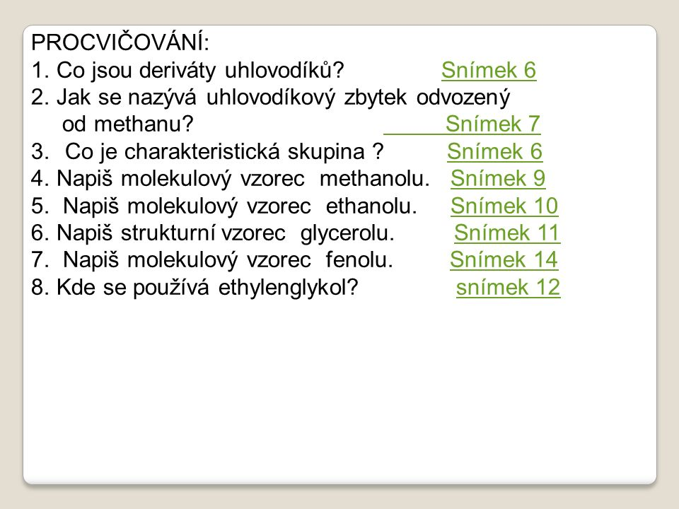 ZDROJE: 25.2.2012 http://commons.wikimedia.org/wiki/File:Methanol-3D- vdW.png?uselang=cs http://cs.wikipedia.org/wiki/Soubor:Hazard_T.svg http://cs.wikipedia.org/wiki/Soubor:Hazard_F.svg http://commons.wikimedia.org/wiki/File:Ethanol_Lewis.svg?usel ang=cs http://cs.wikipedia.org/wiki/Soubor:1,2,3_Propantriol.png http://cs.wikipedia.org/wiki/Fenol