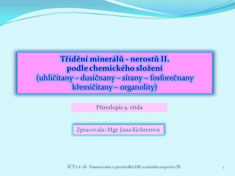 Zpracovala: Mgr. Jana Richterová Přírodopis 9. třída 1 ICT2-1-26 Financováno z prostředků ESF a státního rozpočtu ČR