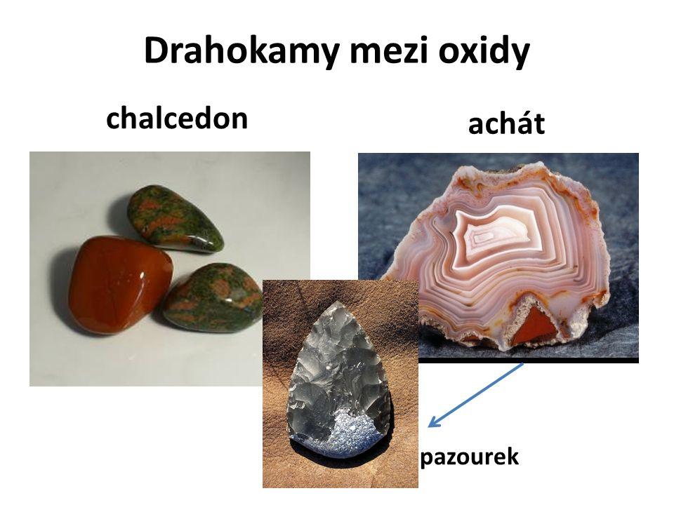 Drahokamy mezi oxidy chalcedon achát pazourek