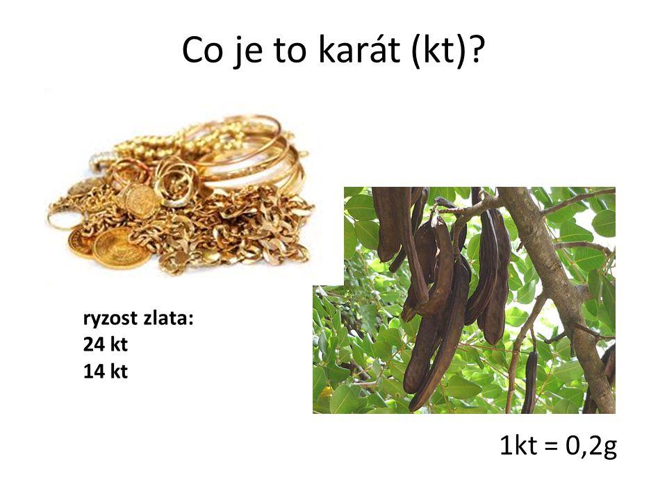 Co je to karát (kt)? 1kt = 0,2g ryzost zlata: 24 kt 14 kt