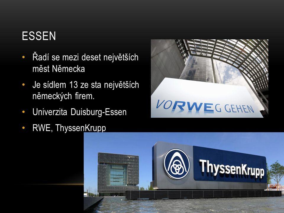 ESSEN Řadí se mezi deset největších měst Německa Je sídlem 13 ze sta největších německých firem.