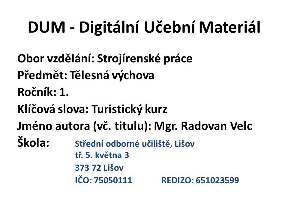 DUM - Digitální Učební Materiál Obor vzdělání: Strojírenské práce Předmět: Tělesná výchova Ročník: 1.