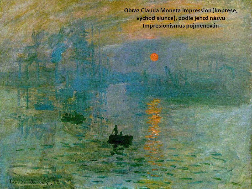 Obraz Clauda Moneta Impression (Imprese, východ slunce), podle jehož názvu Impresionismus pojmenován