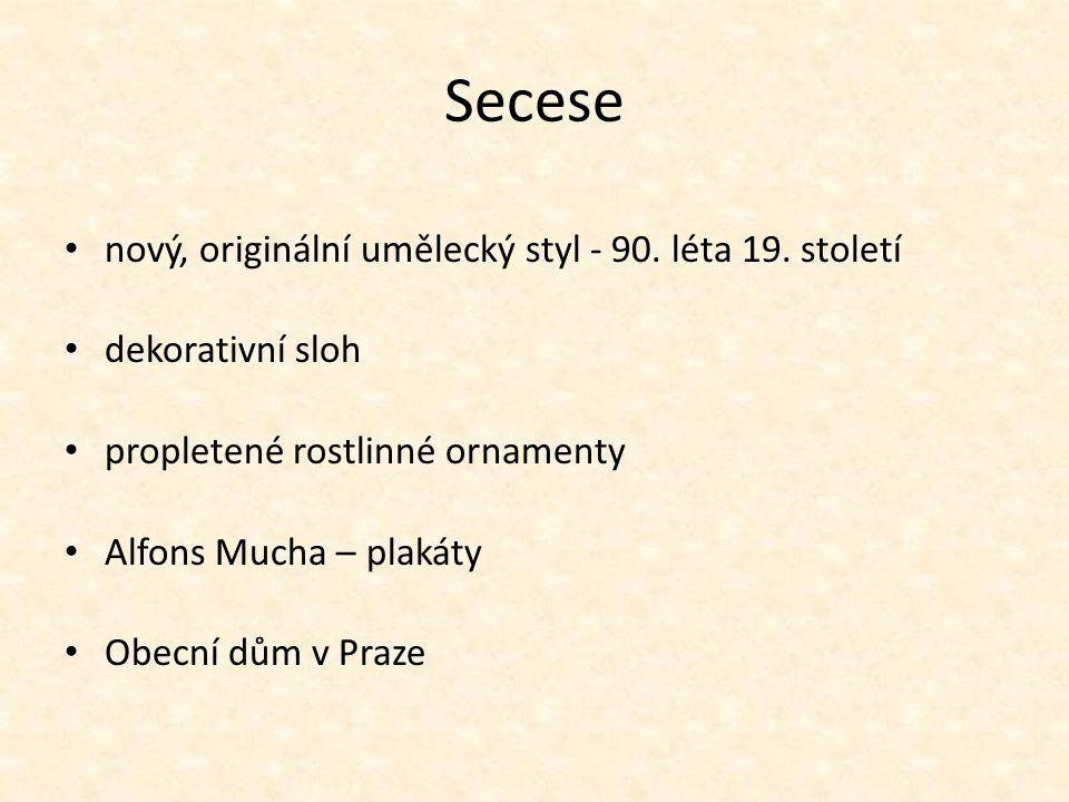 Secese nový, originální umělecký styl - 90. léta 19.