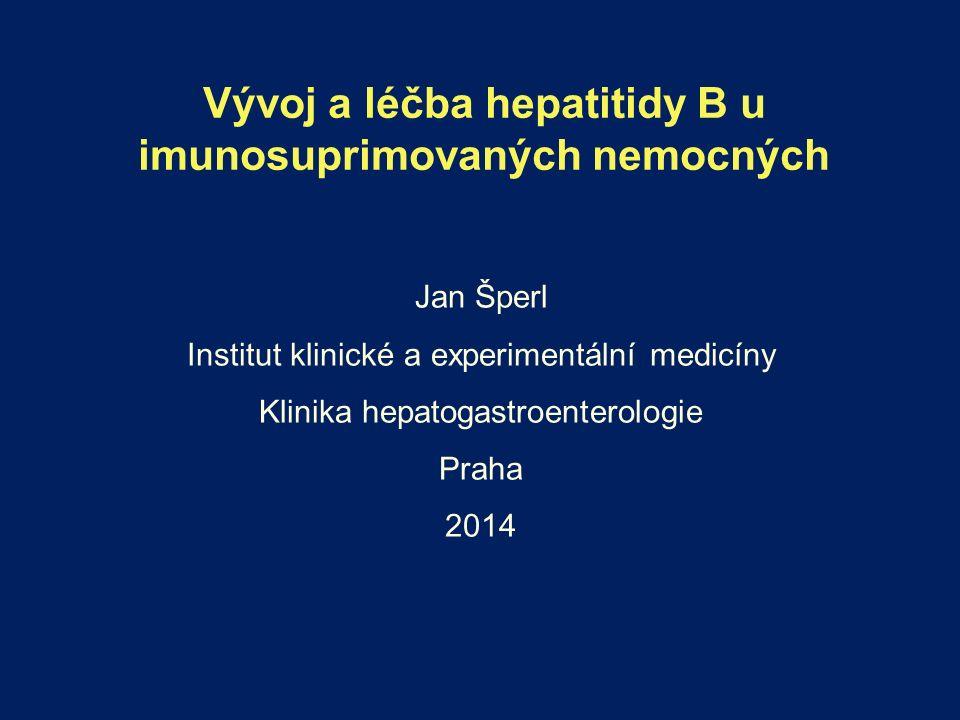 Vývoj a léčba hepatitidy B u imunosuprimovaných nemocných Jan Šperl Institut klinické a experimentální medicíny Klinika hepatogastroenterologie Praha 2014