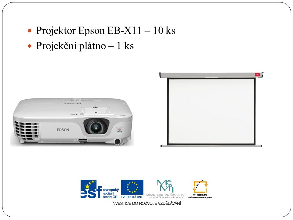 Projektor Epson EB-X11 – 10 ks Projekční plátno – 1 ks