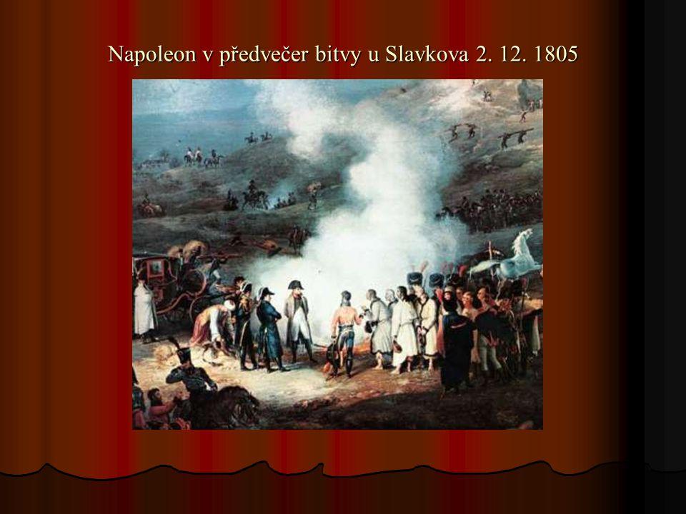 Napoleon v předvečer bitvy u Slavkova 2. 12. 1805
