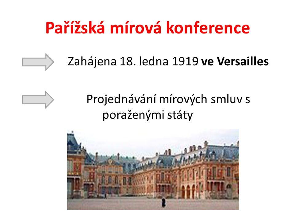 Pařížská mírová konference Zahájena 18.