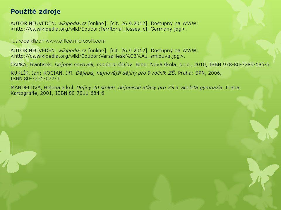 Použité zdroje AUTOR NEUVEDEN. wikipedia.cz [online]. [cit. 26.9.2012]. Dostupný na WWW:. ilustrace klipart www.office.microsoft.com AUTOR NEUVEDEN. w