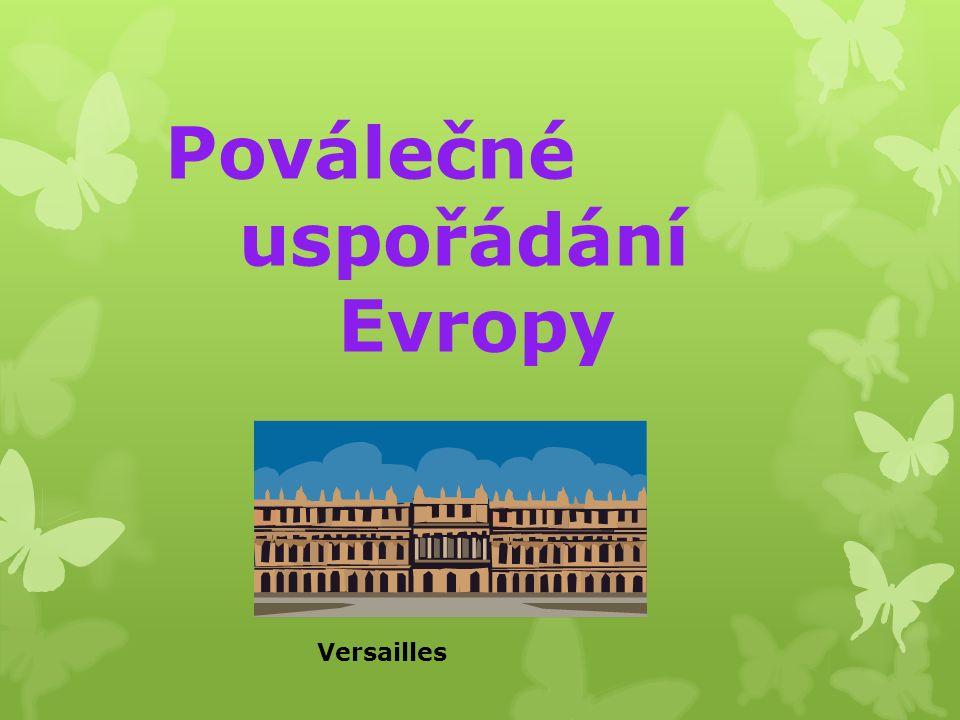 Poválečné uspořádání Evropy Versailles