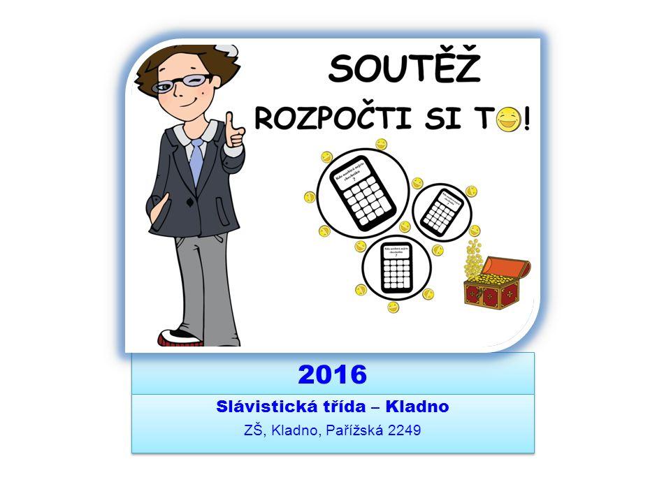 2016 Slávistická třída – Kladno ZŠ, Kladno, Pařížská 2249 Slávistická třída – Kladno ZŠ, Kladno, Pařížská 2249