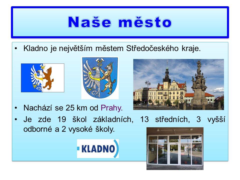Kladno je největším městem Středočeského kraje. Nachází se 25 km od Prahy.