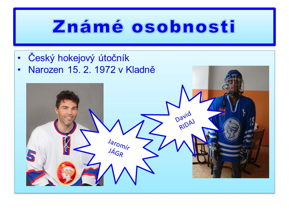 Český hokejový útočník Narozen 15. 2. 1972 v Kladně Český hokejový útočník Narozen 15.