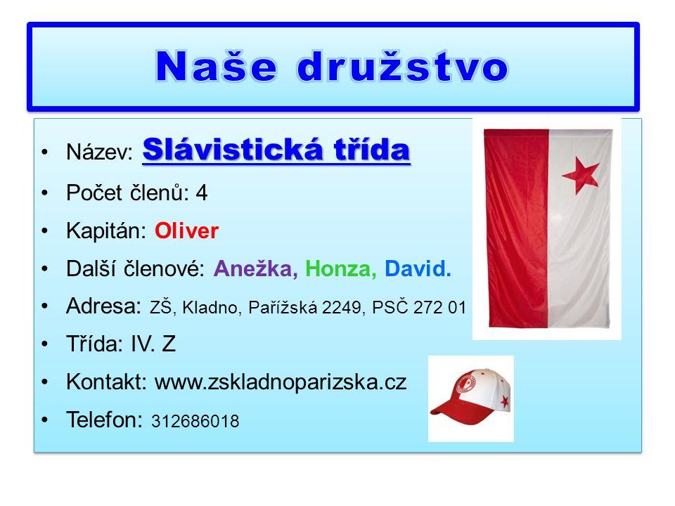 Slávistická třídaNázev: Slávistická třída Počet členů: 4 Kapitán: Oliver Další členové: Anežka, Honza, David.