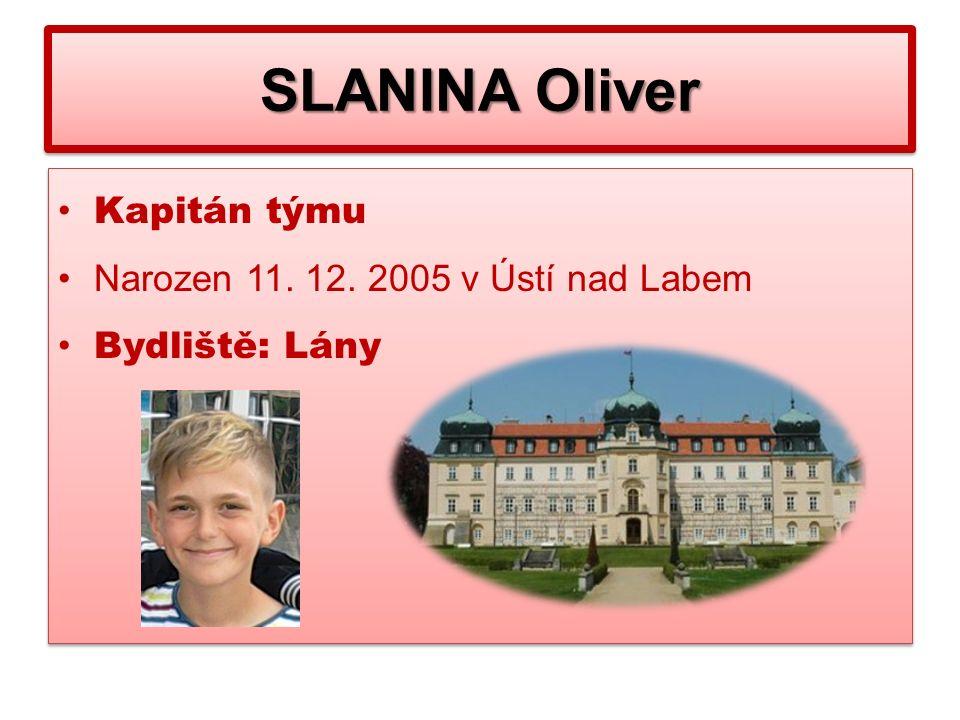 SLANINA Oliver Kapitán týmu Narozen 11. 12.