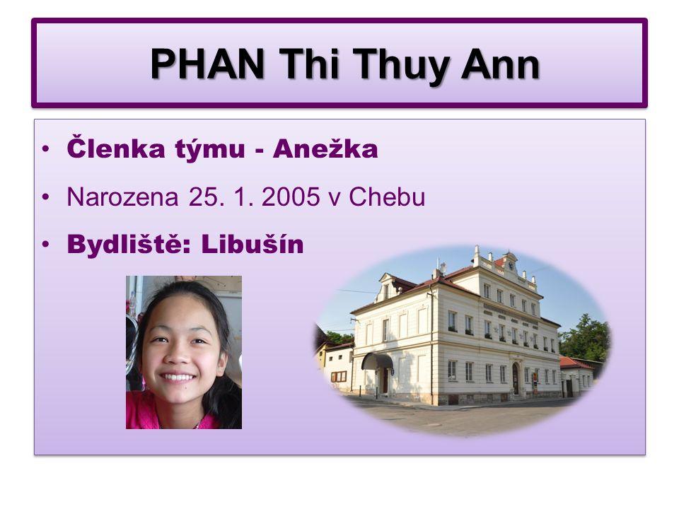 PHAN Thi Thuy Ann PHAN Thi Thuy Ann Členka týmu - Anežka Narozena 25.