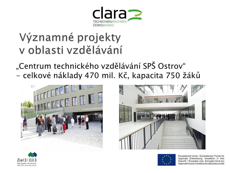 """""""Centrum technického vzdělávání SPŠ Ostrov - celkové náklady 470 mil. Kč, kapacita 750 žáků"""