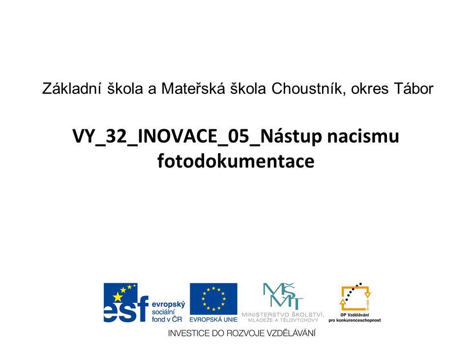 VY_32_INOVACE_05_Nástup nacismu fotodokumentace Základní škola a Mateřská škola Choustník, okres Tábor