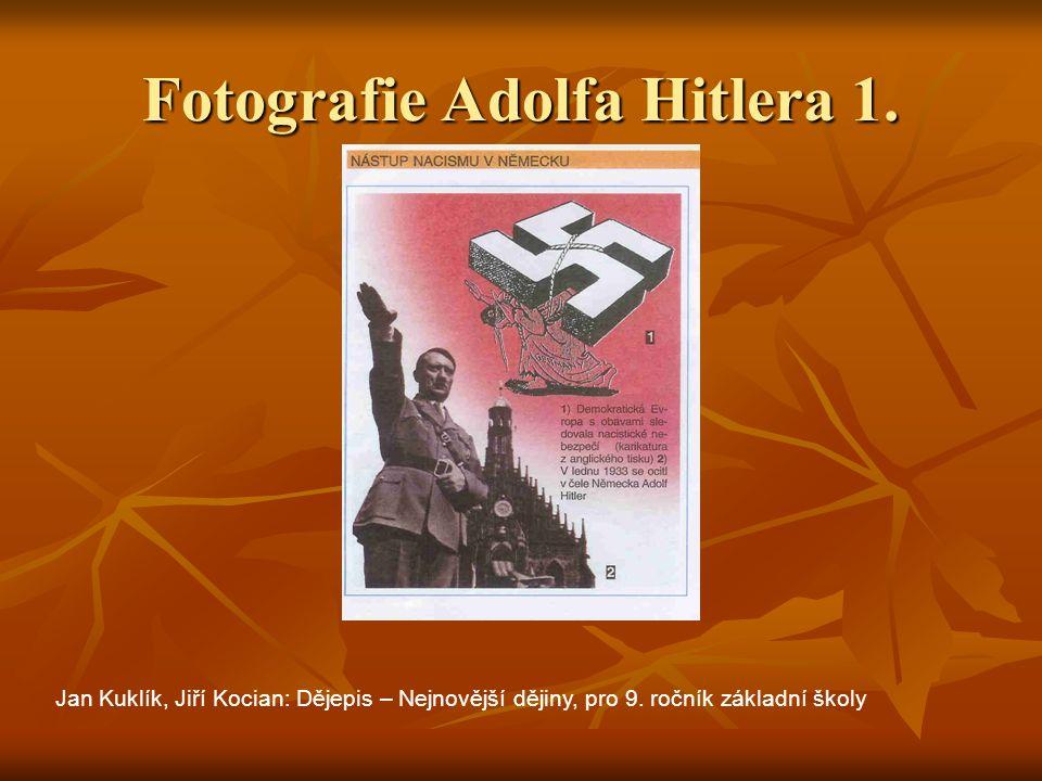 Fotografie Adolfa Hitlera 1. Jan Kuklík, Jiří Kocian: Dějepis – Nejnovější dějiny, pro 9.