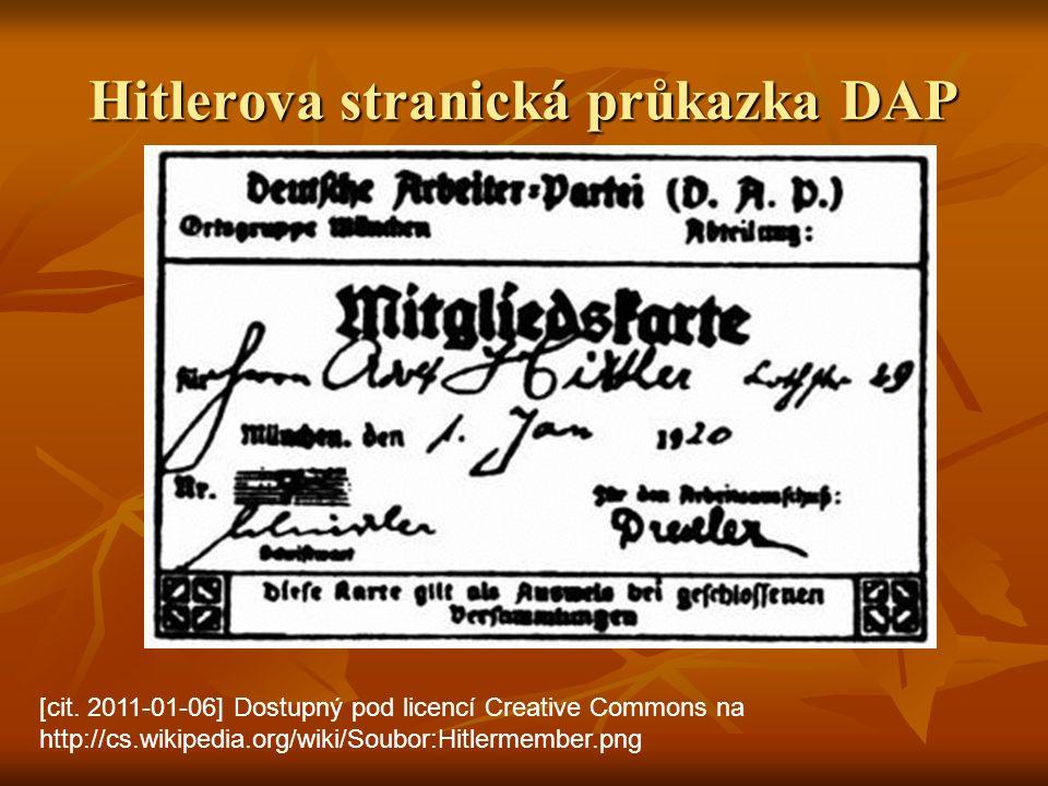 Hitlerova stranická průkazka DAP [cit. 2011-01-06] Dostupný pod licencí Creative Commons na http://cs.wikipedia.org/wiki/Soubor:Hitlermember.png