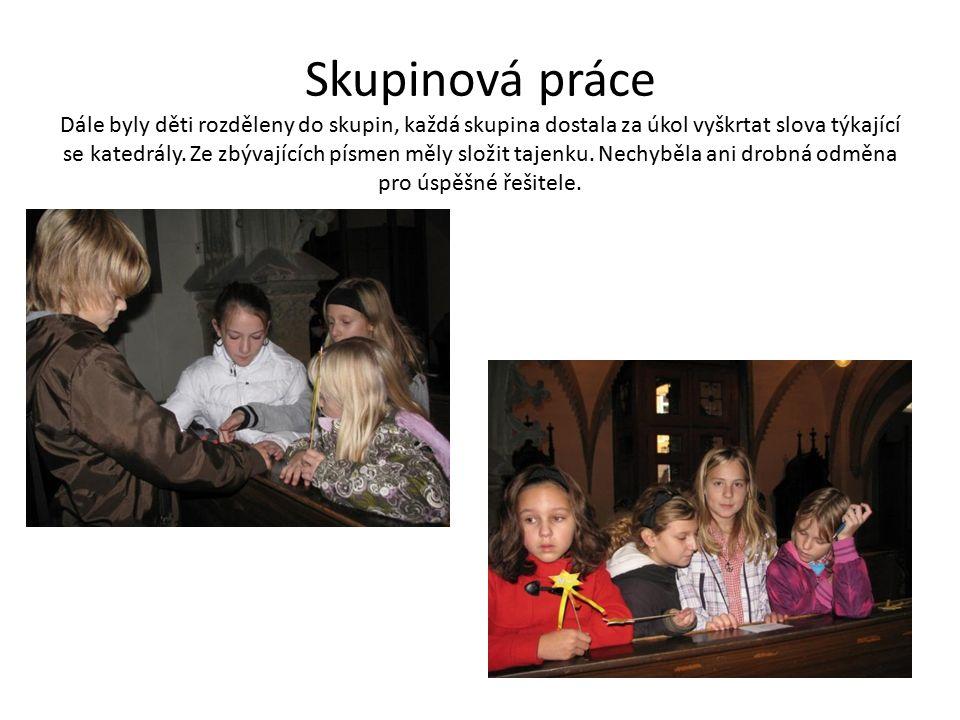 Skupinová práce Dále byly děti rozděleny do skupin, každá skupina dostala za úkol vyškrtat slova týkající se katedrály.