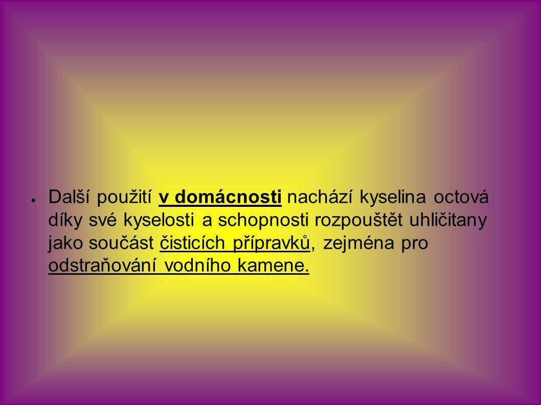 POUŽITÉ ZDROJE: ● Obr.1: Kyselina octová.Cs.wikipedia.org [online].