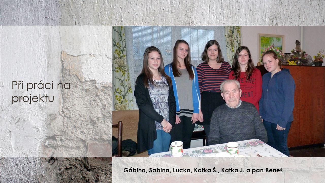 Gábina, Sabina, Lucka, Katka Š., Katka J. a pan Beneš