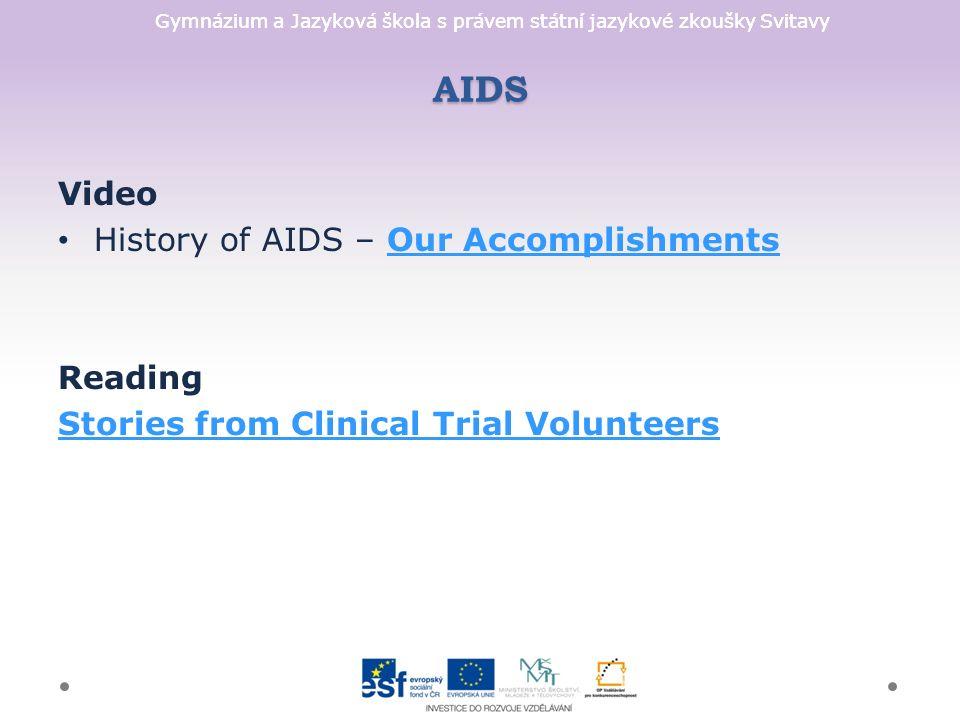 Gymnázium a Jazyková škola s právem státní jazykové zkoušky Svitavy AIDS Video History of AIDS – Our AccomplishmentsOur Accomplishments Reading Stories from Clinical Trial Volunteers