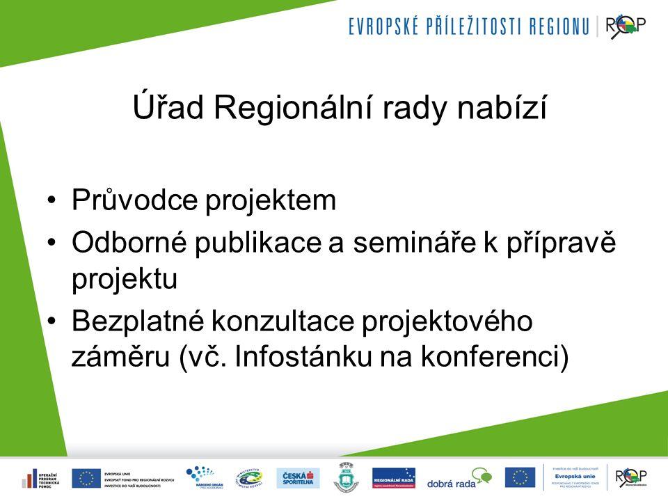 Úřad Regionální rady nabízí Průvodce projektem Odborné publikace a semináře k přípravě projektu Bezplatné konzultace projektového záměru (vč.
