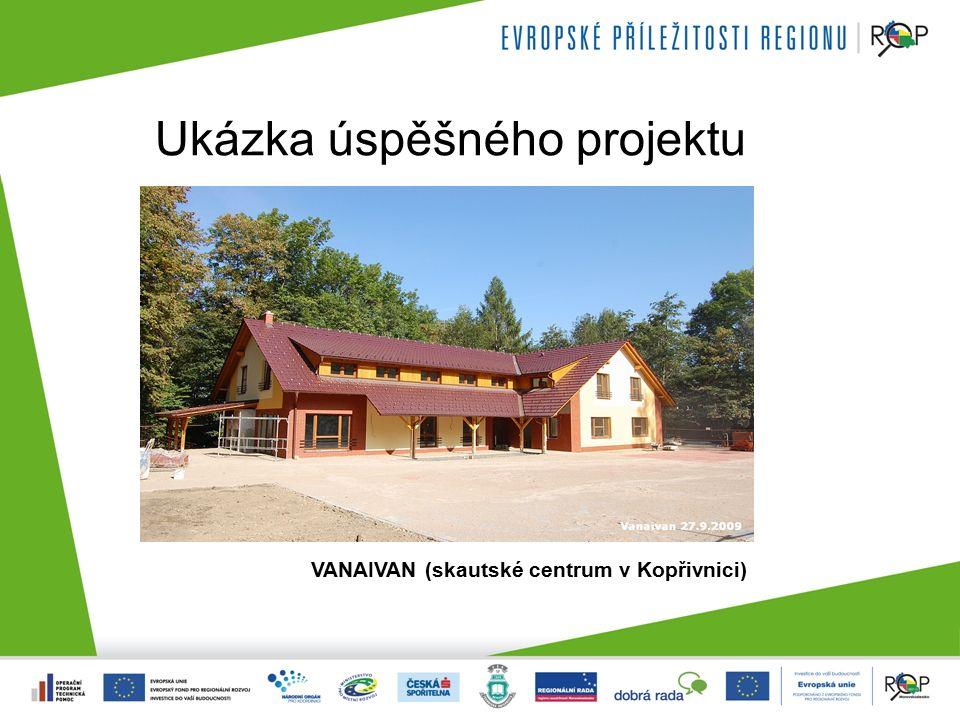 Ukázka úspěšného projektu VANAIVAN (skautské centrum v Kopřivnici)