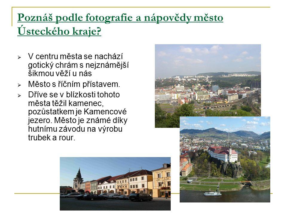 Poznáš podle fotografie a nápovědy město Ústeckého kraje.