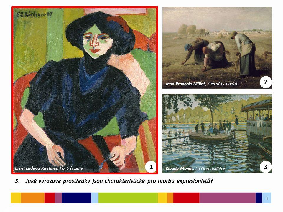 4 03 4 5 6 4.Přiřaď k obrazům správně autora (August Macke, Ernst Ludwig Kirchner, Franz Marc).