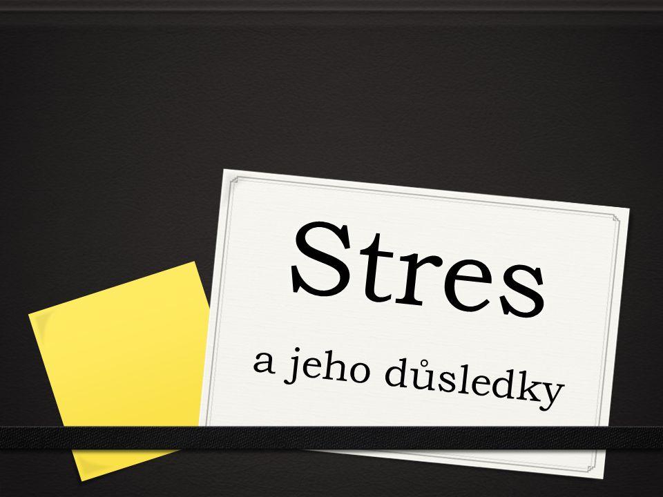 Stres a jeho důsledky