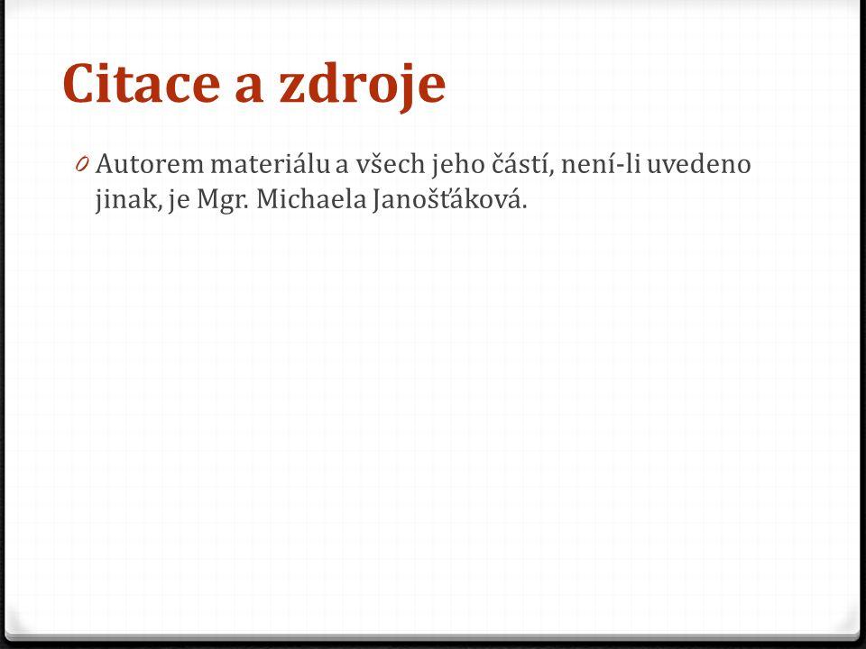 Citace a zdroje 0 Autorem materiálu a všech jeho částí, není-li uvedeno jinak, je Mgr.
