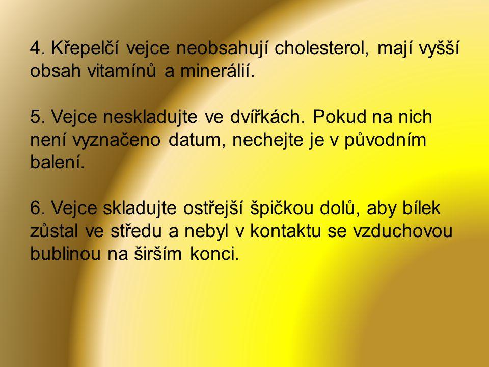 4. Křepelčí vejce neobsahují cholesterol, mají vyšší obsah vitamínů a minerálií.