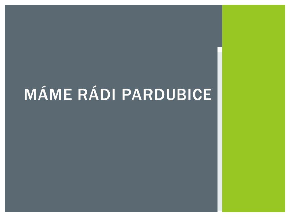 MÁME RÁDI PARDUBICE