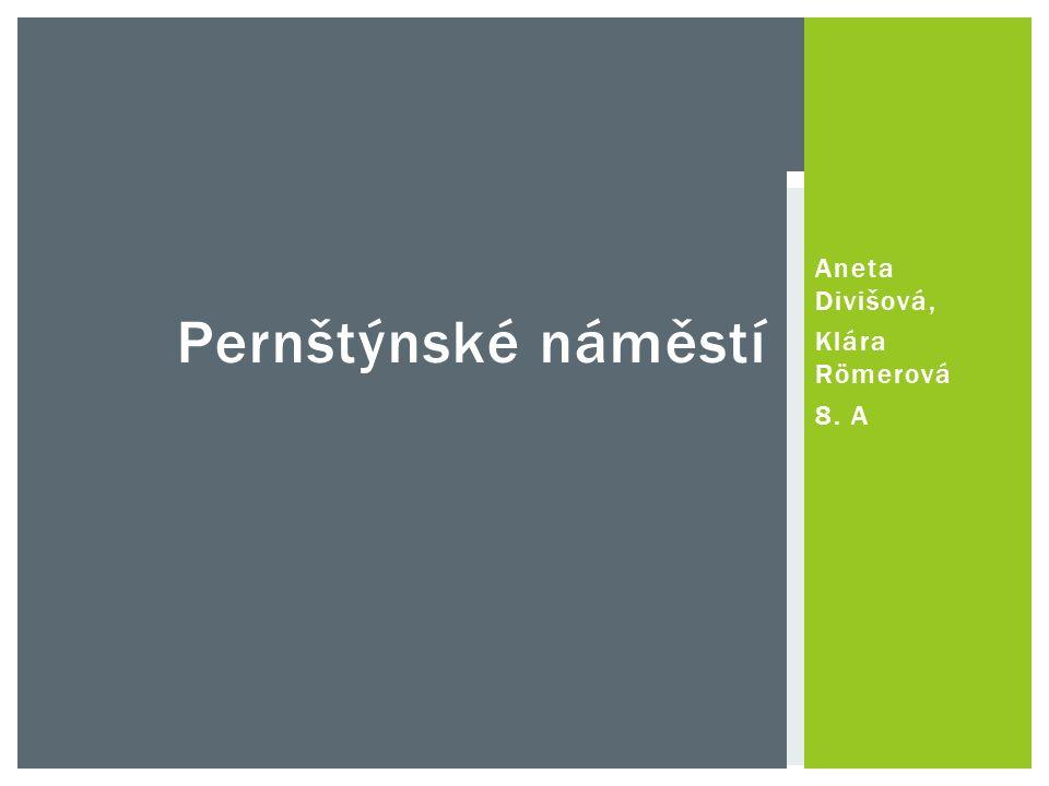 Aneta Divišová, Klára Römerová 8. A Pernštýnské náměstí