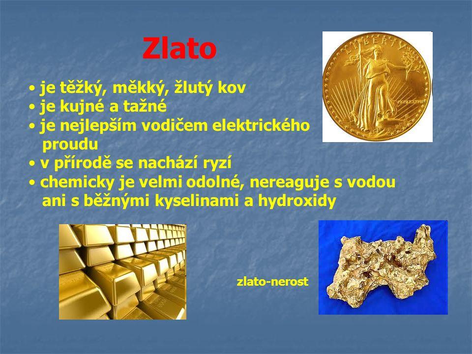 Zlato je těžký, měkký, žlutý kov je kujné a tažné je nejlepším vodičem elektrického proudu v přírodě se nachází ryzí chemicky je velmi odolné, nereagu