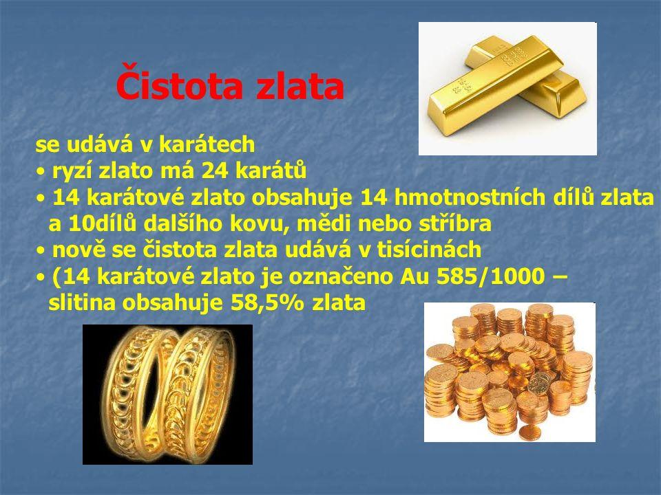 se udává v karátech ryzí zlato má 24 karátů 14 karátové zlato obsahuje 14 hmotnostních dílů zlata a 10dílů dalšího kovu, mědi nebo stříbra nově se čis