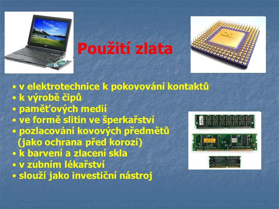 Použití zlata v elektrotechnice k pokovování kontaktů k výrobě čipů paměťových medií ve formě slitin ve šperkařství pozlacování kovových předmětů (jak