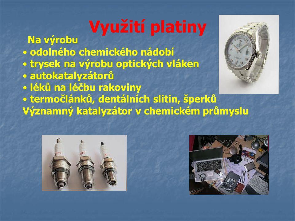 Využití platiny odolného chemického nádobí trysek na výrobu optických vláken autokatalyzátorů léků na léčbu rakoviny termočlánků, dentálních slitin, š