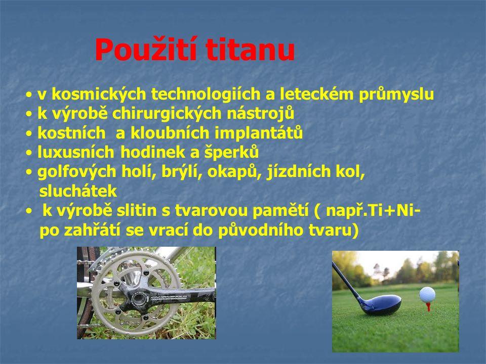 Zdroje (2012-02-11) http://images.google.com/search?as_q=zlato&orq=&tbs=sur:fmc&biw=1016&bih=529& sei=B4E2T7niF4eM4gSjzIWbDA&tbm=isch (2012-02-11) http://images.google.com/search?as_q=platina&orq=&tbs=sur:fmc&biw=1016&bih=52 9&sei=moE2T5GWHMLN4QS89KybDA&tbm=isch (2012-02-11) http://commons.wikimedia.org/wiki/File:Titan.PNG (2012-02-11) http://images.google.com/search?as_q=titanium&orq=&tbs=sur:fmc&biw=1016&bih=5 29&sei=OYM2T43WL7DV4QTAt6SbDA&tbm=isch (2012-02-11) http://images.google.com/search?as_q=po%C4%8D%C3%ADta%C4%8D&orq=&tbs=s ur:fmc&biw=1016&bih=529&sei=YKY2T5jTMoas-gbzjOGaAg&tbm=isch (2012-02-11) http://commons.wikimedia.org/wiki/File:Titan-crystal_bar.JPG (2012-02-11) http://commons.wikimedia.org/wiki/File:Ilmenite-65675.jpg (2012-02-11) http://commons.wikimedia.org/wiki/File:Quartz-Rutile-20915.jpg (20123-02-11) http://images.google.com/search?as_q=golfov%C3%A9+hole&orq=&tbs=sur:fmc&biw =1016&bih=529&sei=Xrg2T--3MMKi-gbT1fjrAQ&tbm=isch Chemie 8 : učebnice pro základní školy a víceletá gymnázia.