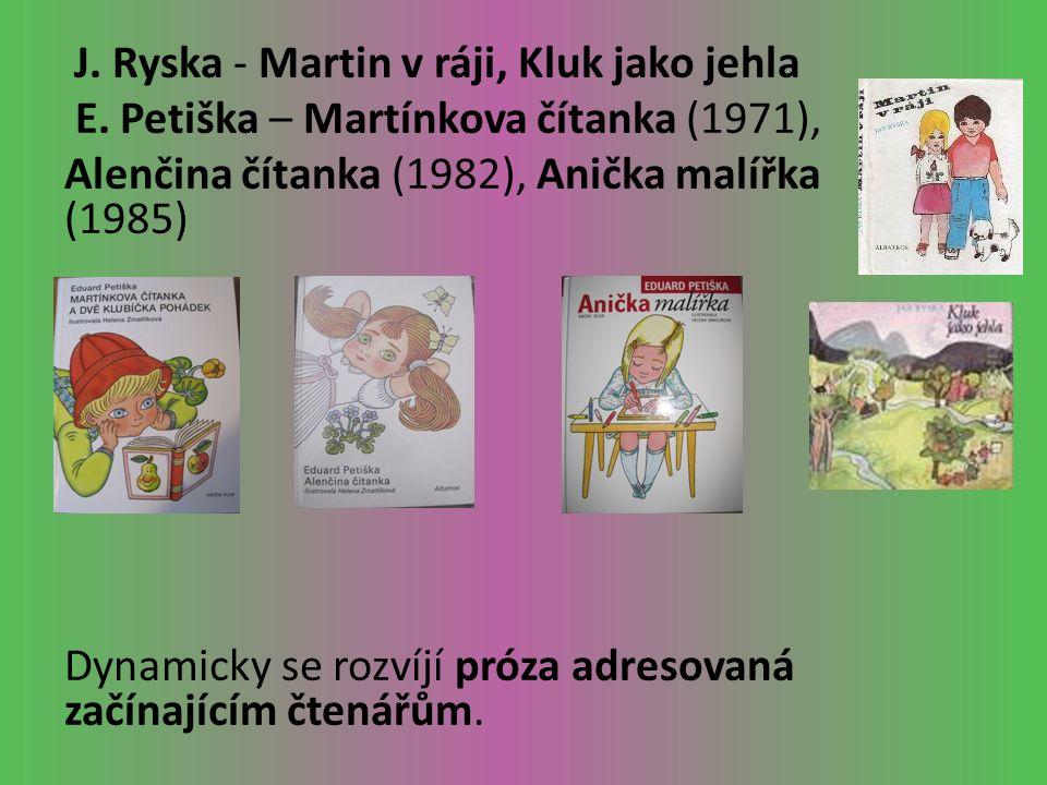 J. Ryska - Martin v ráji, Kluk jako jehla E.