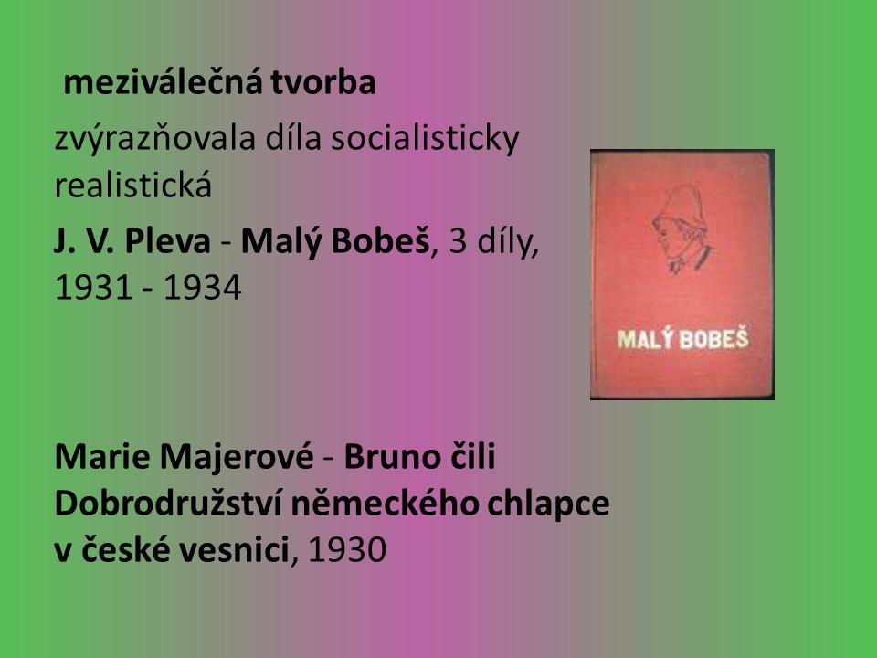 meziválečná tvorba zvýrazňovala díla socialisticky realistická J.