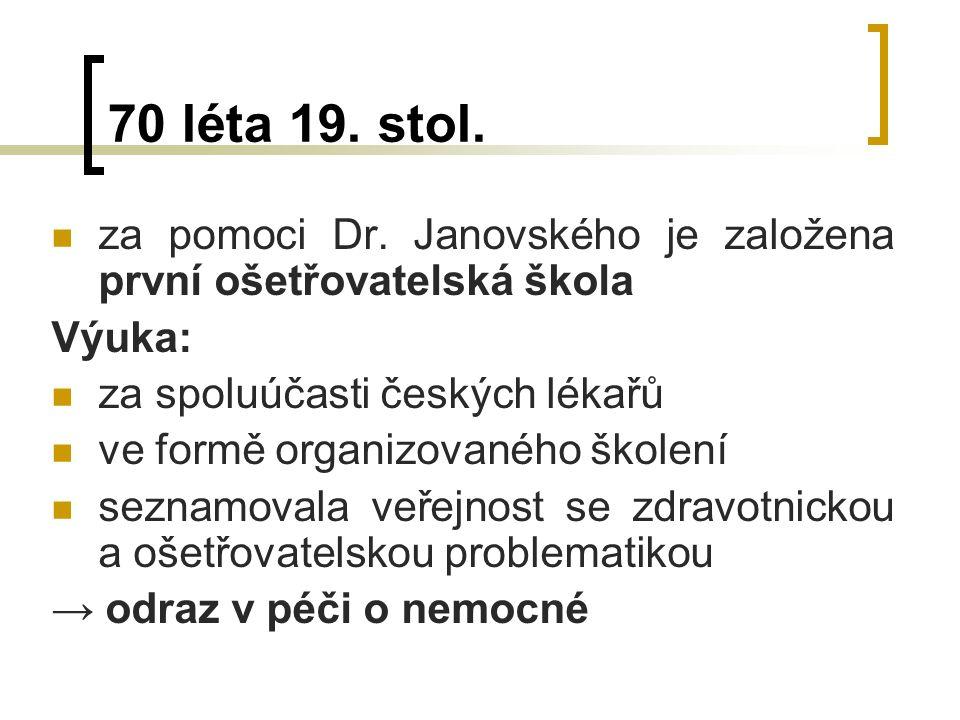 70 léta 19. stol. za pomoci Dr.