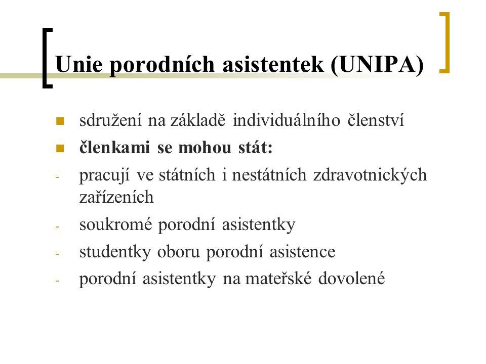 Unie porodních asistentek (UNIPA) sdružení na základě individuálního členství členkami se mohou stát: - pracují ve státních i nestátních zdravotnických zařízeních - soukromé porodní asistentky - studentky oboru porodní asistence - porodní asistentky na mateřské dovolené